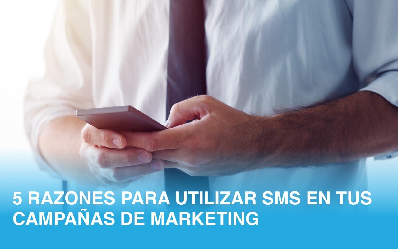 5 razones para utilizar SMS en tus campañas de marketing
